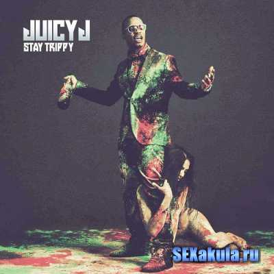 Juicy J - Stay Trippy [Deluxe Edition] (2013)