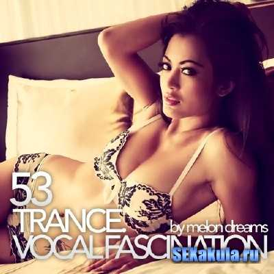 Trance. Vocal Fascination 53 (2013)