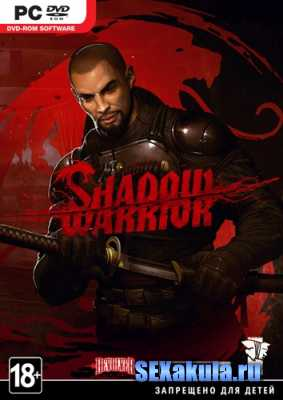 Shadow Warrior: Special Edition [v.1.0.8.0 + 5 DLC] (2013/PC/Eng) RePack by R.G.BestGamer