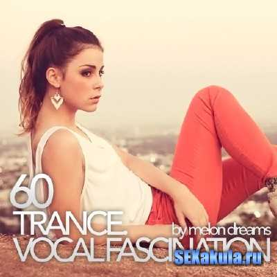 Trance. Vocal Fascination 60 (2014)